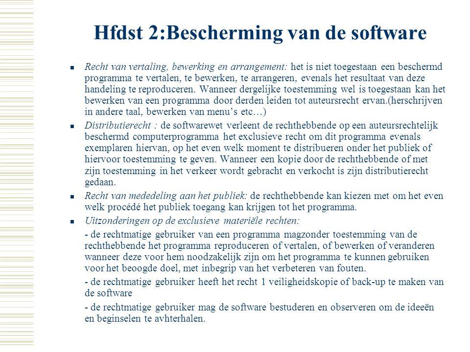 Hfdst 2:Bescherming van de software 3. Duur en inhoud van de bescherming a. Duur van de bescherming Auteursrecht vangt aan vanaf de creatie van het pr