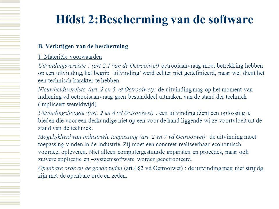 Hfdst 2:Bescherming van de software 2. Evolutie in de octrooieerbaarheid van software Vooreerst kwamen computerprogramma's volgens het Europees octroo