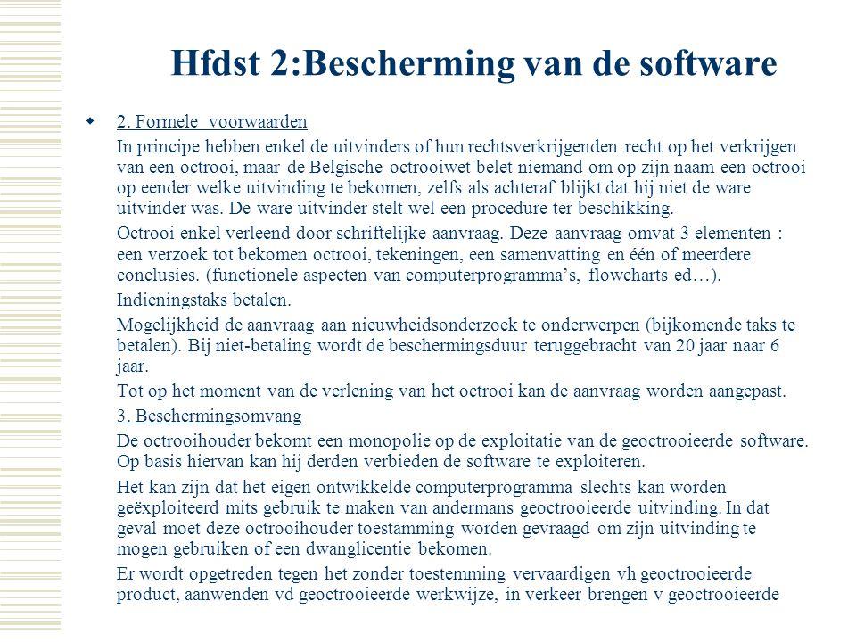 Hfdst 2:Bescherming van de software B. Verkrijgen van de bescherming 1. Materiële voorwaarden Uitvindingsvereiste : (art 2.1 van de Octrooiwet) octroo