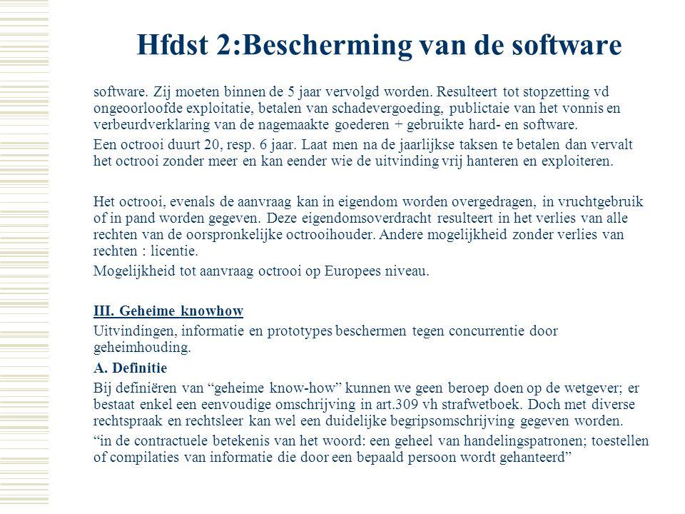 Hfdst 2:Bescherming van de software  2. Formele voorwaarden In principe hebben enkel de uitvinders of hun rechtsverkrijgenden recht op het verkrijgen
