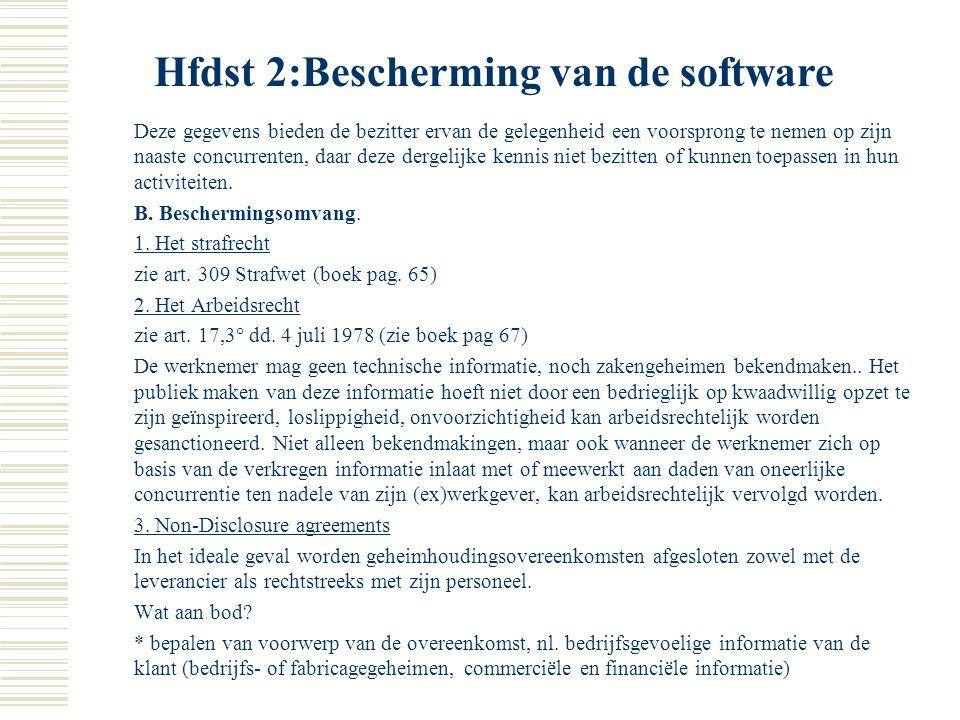 Hfdst 2:Bescherming van de software software. Zij moeten binnen de 5 jaar vervolgd worden. Resulteert tot stopzetting vd ongeoorloofde exploitatie, be