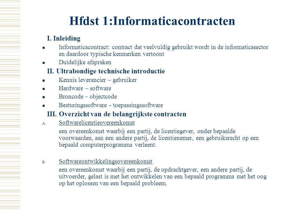 Inhoud  Hfdst 1: Informaticacontracten  Hfdst 2: Bescherming van software  Hfdst 3: Algemene problemen inzake distributie van informaticaproducten