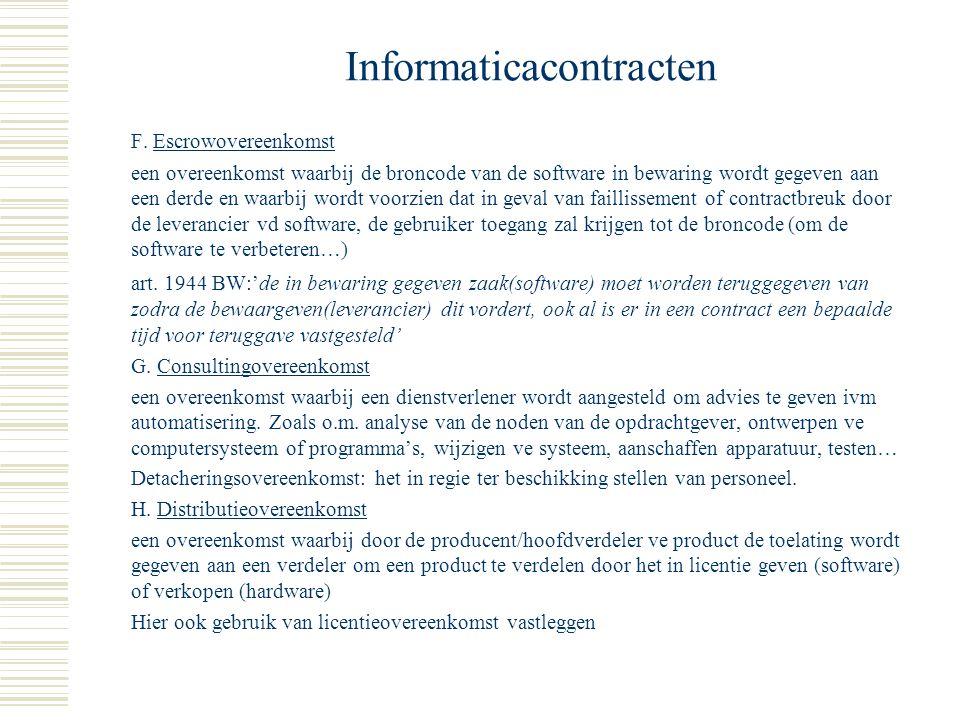 Informaticacontracten C. Onderhoudsovereenkomst regelt, na de contractuele waarborgperiode, de goede werking en aanpassing aan de voortuitgang der tec