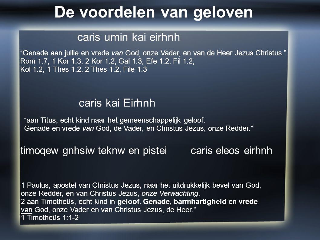 """caris kai Eirhnh caris umin kai eirhnh """"Genade aan jullie en vrede van God, onze Vader, en van de Heer Jezus Christus."""" Rom 1:7, 1 Kor 1:3, 2 Kor 1:2,"""