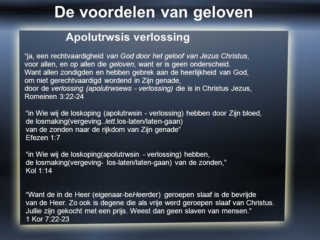 """Apolutrwsis verlossing """"ja, een rechtvaardigheid van God door het geloof van Jezus Christus, voor allen, en op allen die geloven, want er is geen onde"""