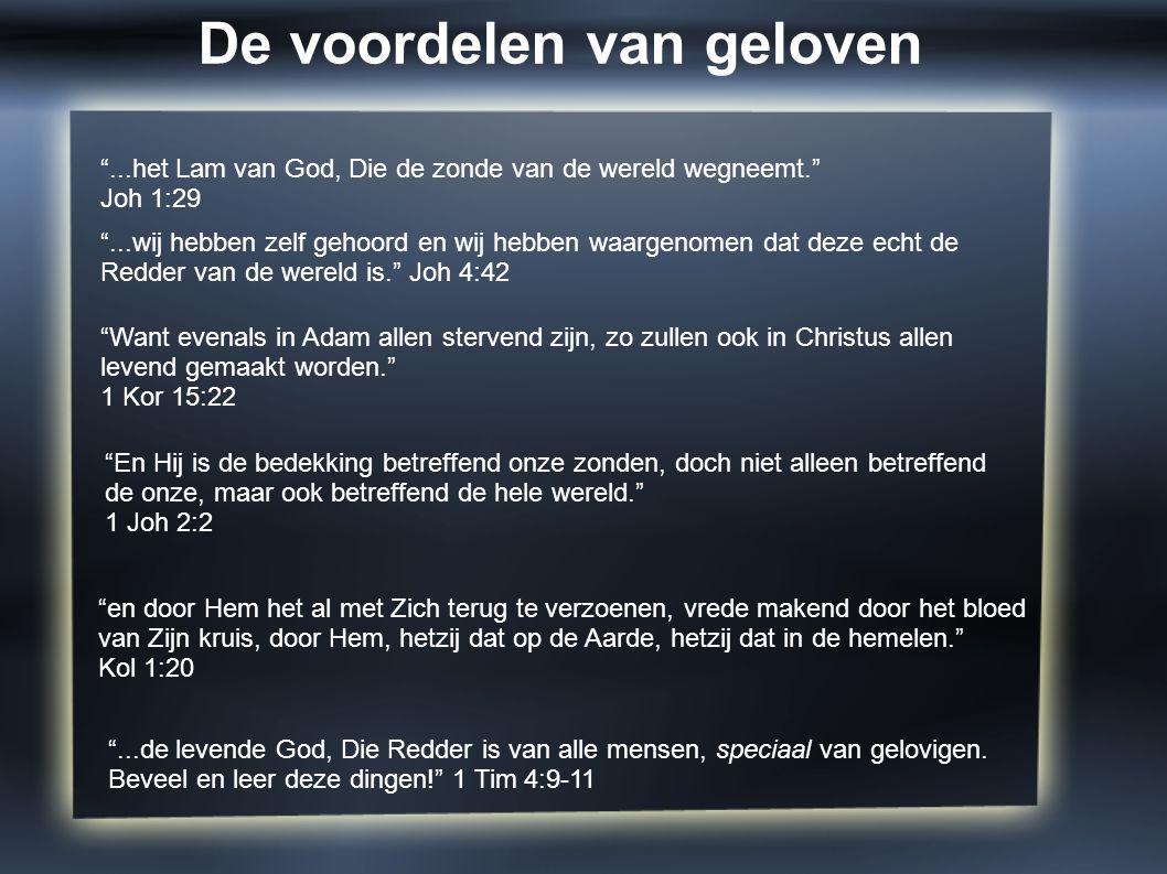 """""""...de levende God, Die Redder is van alle mensen, speciaal van gelovigen. Beveel en leer deze dingen!"""" 1 Tim 4:9-11 """"...het Lam van God, Die de zonde"""