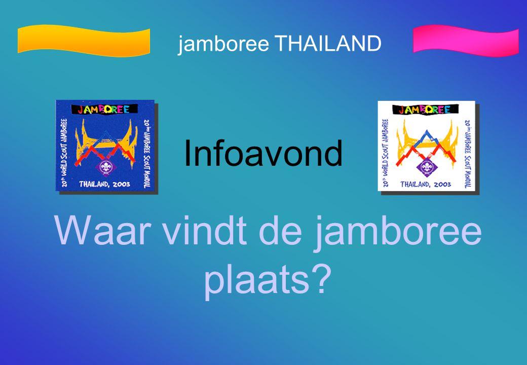 jamboree THAILAND Infoavond Waar vindt de jamboree plaats?