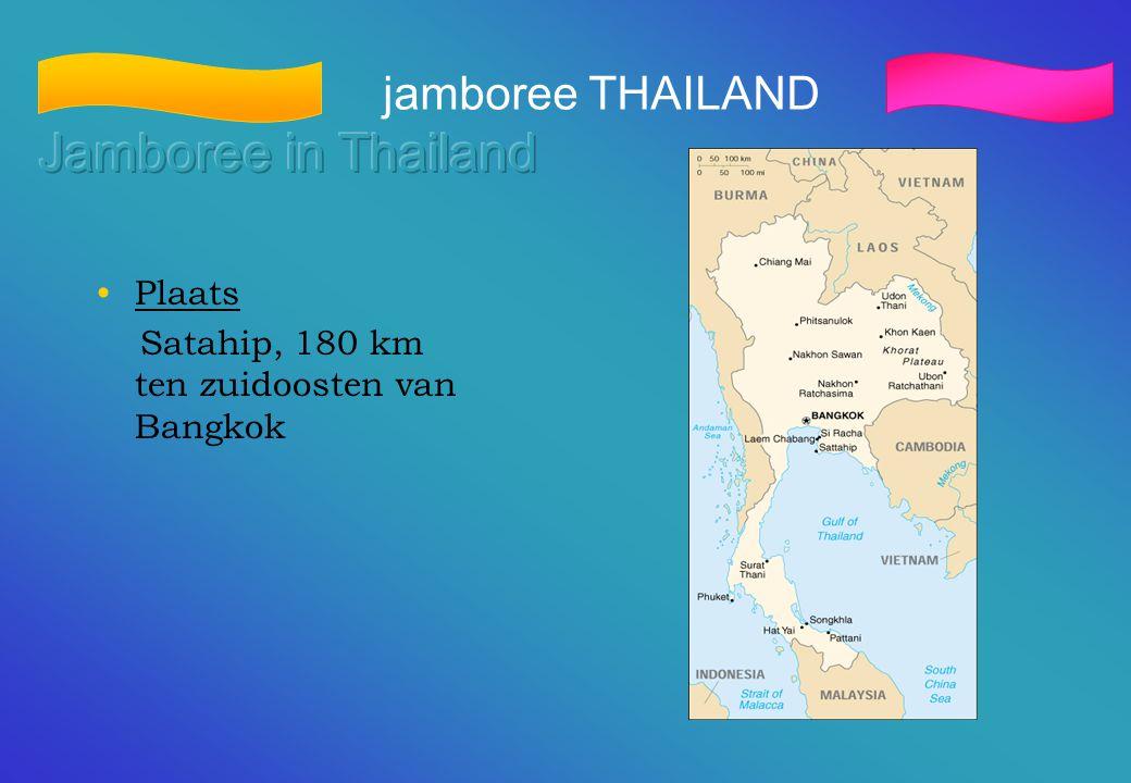 jamboree THAILAND •Plaats Satahip, 180 km ten zuidoosten van Bangkok