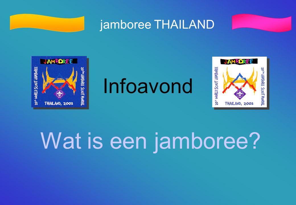 jamboree THAILAND Infoavond Wat is een jamboree?