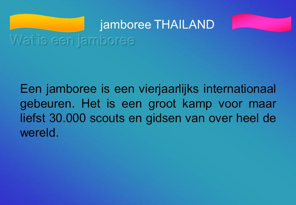 Een jamboree is een vierjaarlijks internationaal gebeuren. Het is een groot kamp voor maar liefst 30.000 scouts en gidsen van over heel de wereld. jam