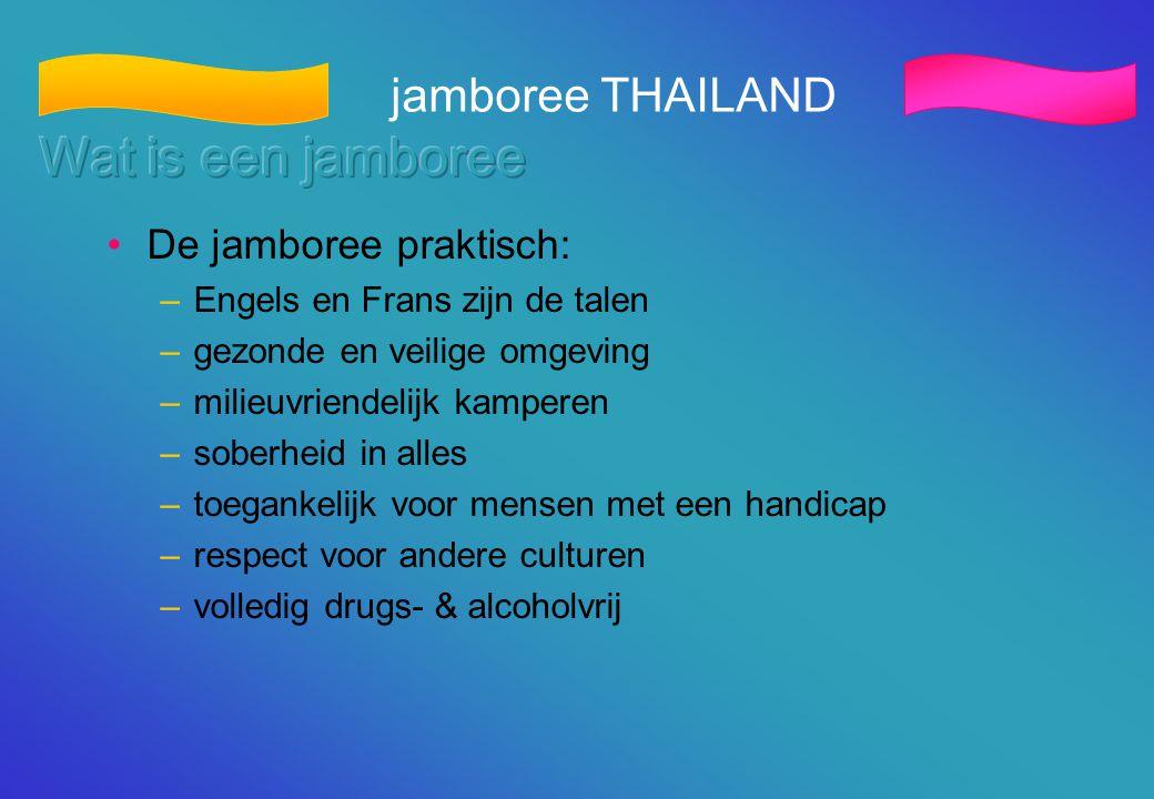 •De jamboree praktisch: –Engels en Frans zijn de talen –gezonde en veilige omgeving –milieuvriendelijk kamperen –soberheid in alles –toegankelijk voor