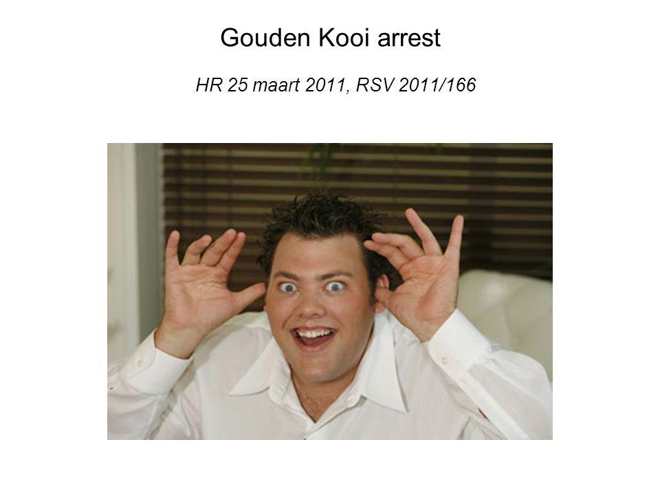 Gouden Kooi arrest HR 25 maart 2011, RSV 2011/166