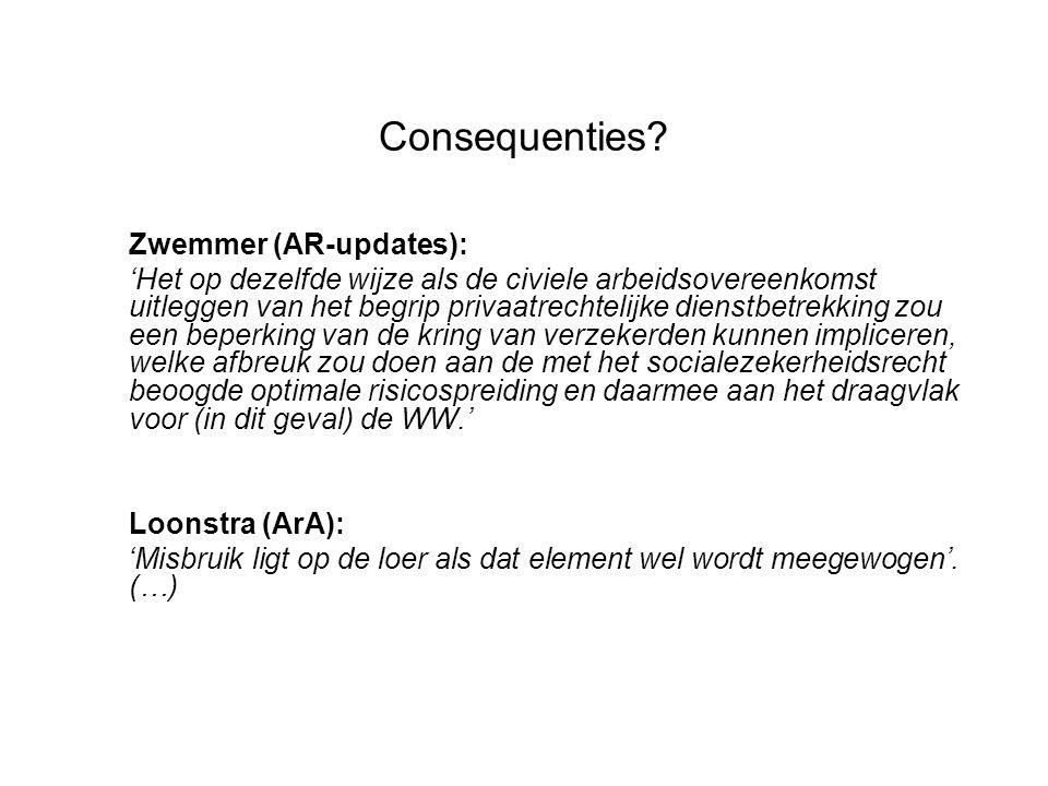 Consequenties? Zwemmer (AR-updates): 'Het op dezelfde wijze als de civiele arbeidsovereenkomst uitleggen van het begrip privaatrechtelijke dienstbetre
