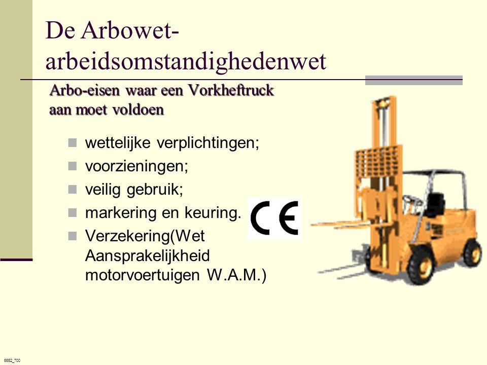 6652_700 Arbo-eisen waar een Vorkheftruck aan moet voldoen  wettelijke verplichtingen;  voorzieningen;  veilig gebruik;  markering en keuring.