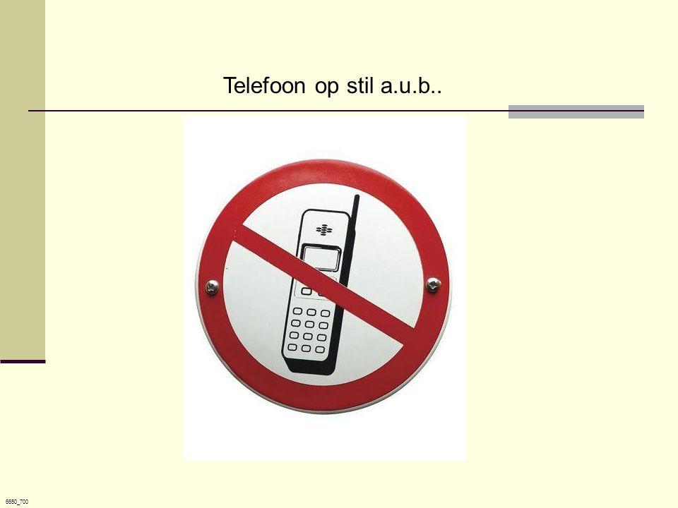 6650_700 Telefoon op stil a.u.b..