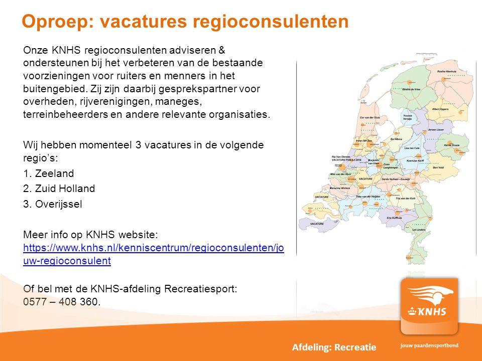 pag. Oproep: vacatures regioconsulenten Onze KNHS regioconsulenten adviseren & ondersteunen bij het verbeteren van de bestaande voorzieningen voor rui