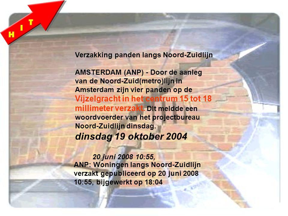 Verzakking panden langs Noord-Zuidlijn AMSTERDAM (ANP) - Door de aanleg van de Noord-Zuid(metro)lijn in Amsterdam zijn vier panden op de Vijzelgracht in het centrum 15 tot 18 millimeter verzakt.