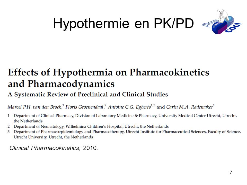 7 Hypothermie en PK/PD Clinical Pharmacokinetics; 2010.