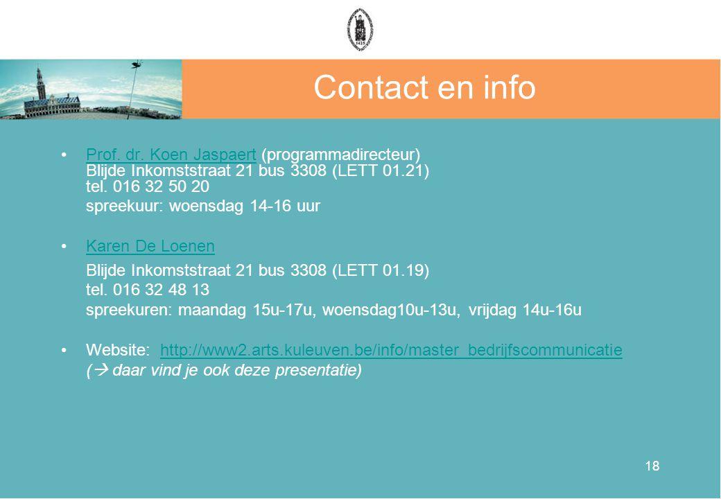 18 Contact en info •Prof. dr. Koen Jaspaert (programmadirecteur) Blijde Inkomststraat 21 bus 3308 (LETT 01.21) tel. 016 32 50 20Prof. dr. Koen Jaspaer