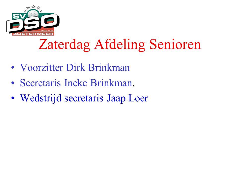 Zaterdag Afdeling Senioren •Voorzitter Dirk Brinkman •Secretaris Ineke Brinkman. •Wedstrijd secretaris Jaap Loer