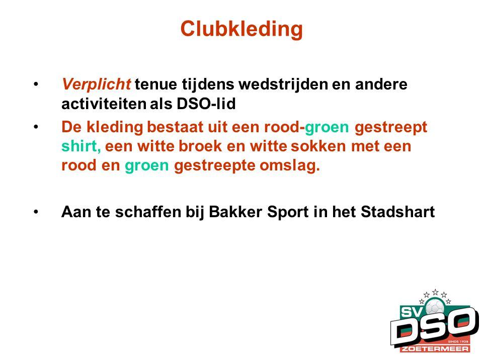Clubkleding •Verplicht tenue tijdens wedstrijden en andere activiteiten als DSO-lid •De kleding bestaat uit een rood-groen gestreept shirt, een witte