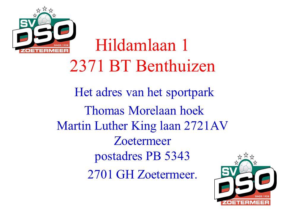 Hildamlaan 1 2371 BT Benthuizen Het adres van het sportpark Thomas Morelaan hoek Martin Luther King laan 2721AV Zoetermeer postadres PB 5343 2701 GH Z