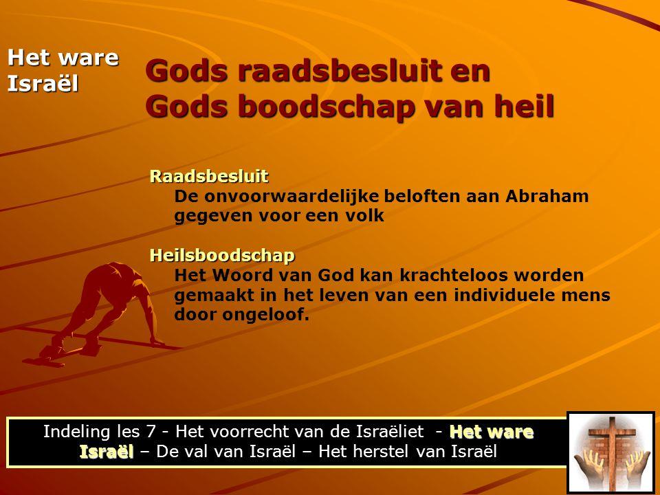 Raadsbesluit De onvoorwaardelijke beloften aan Abraham gegeven voor een volkHeilsboodschap Het Woord van God kan krachteloos worden gemaakt in het lev