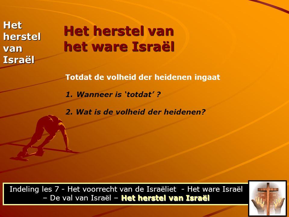 Het herstel van Israël Het herstel van Israël Indeling les 7 - Het voorrecht van de Israëliet - Het ware Israël – De val van Israël – Het herstel van