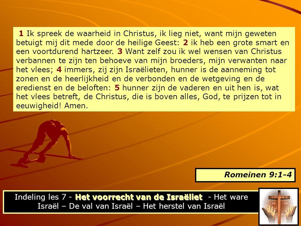 1 Ik spreek de waarheid in Christus, ik lieg niet, want mijn geweten betuigt mij dit mede door de heilige Geest: 2 ik heb een grote smart en een voort