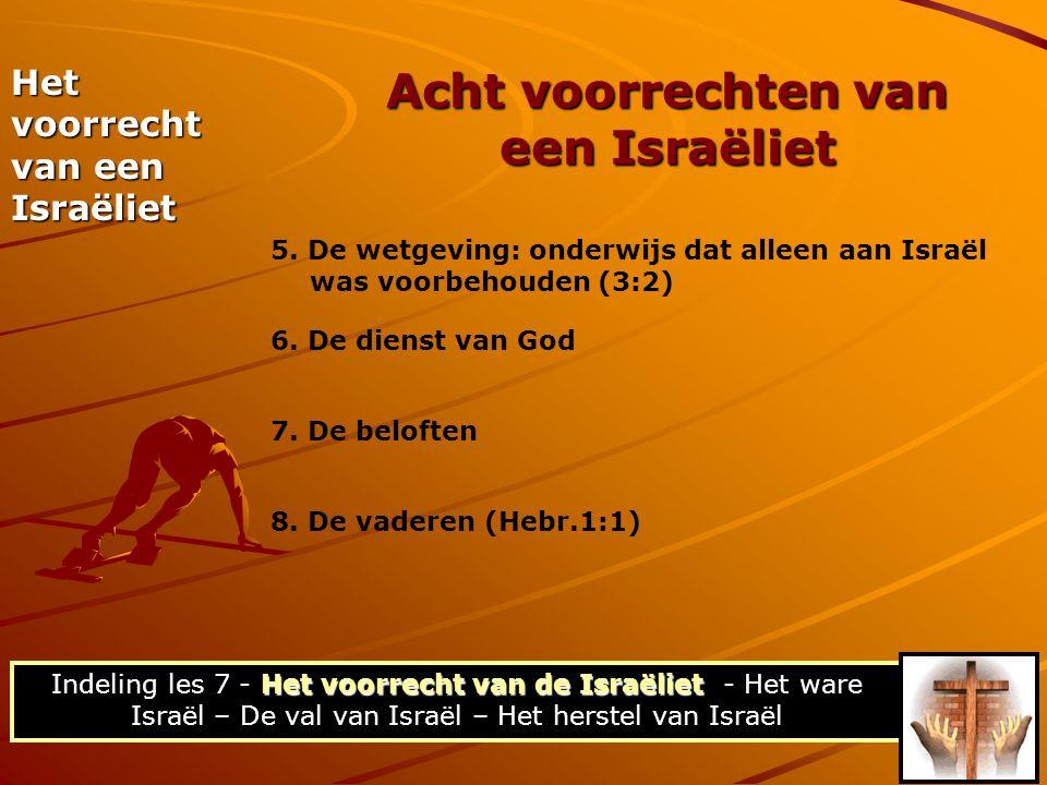 (a)Het verbond met Abraham (Genesis 12:1-3) (a) Het verbond met Abraham (Genesis 12:1-3) Een onvoorwaardelijk verbond met een vijfvoudige belofte: 1.Een omvangrijk nageslacht 2.Een aanzienlijk land 3.De verlossing uit Egypte 4.De overwinning over de vijanden 5.De komst van het Zaad (Gen.12:7), de Here Jezus Christus Het voorrecht van een Israëliet Acht voorrechten van een Israëliet Toelichting de verbonden Het voorrecht van de Israëliet Indeling les 7 - Het voorrecht van de Israëliet - Het ware Israël – De val van Israël – Het herstel van Israël
