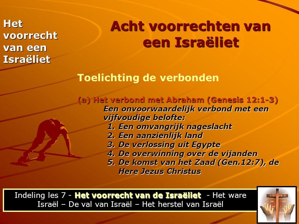 (b) De verbonden met Mozes •Het Sinaïtisch verbond (Ex.19-30) •Het Post-diaspora verbond (Deut.30:1-9) Dit bevat de belofte van de bekering in- en terugkeer uit de wereldwijde verstrooiing, alsmede de gerichten over Israëls vijanden.