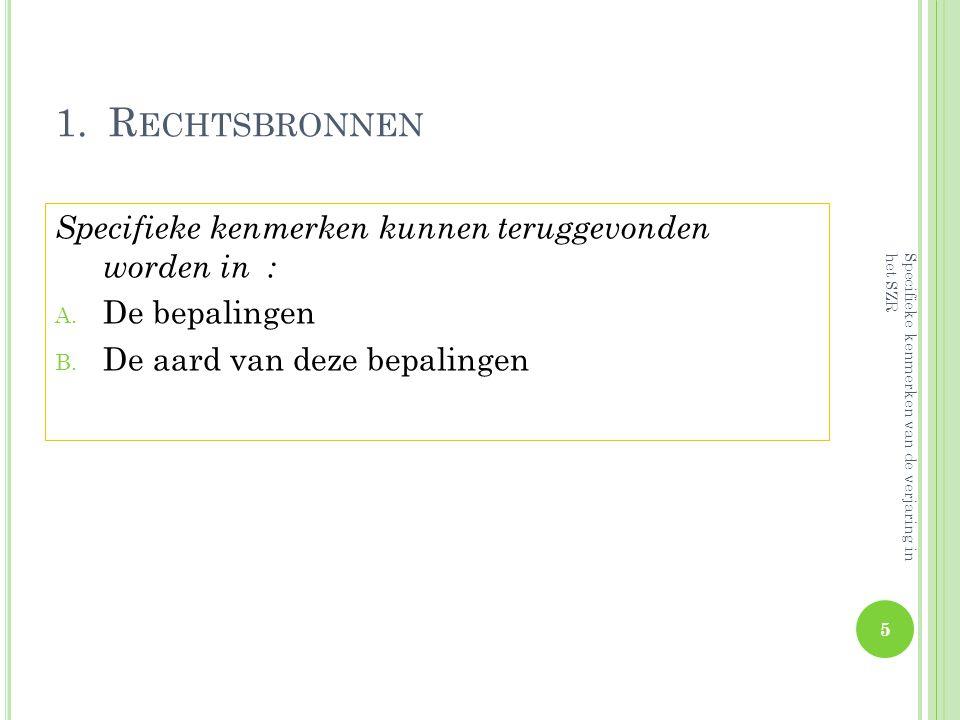 B.A ARD VAN DE BEPALINGEN c.