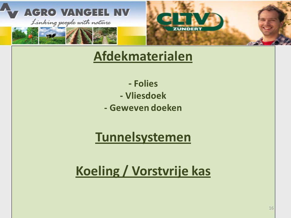 Afdekmaterialen - Folies - Vliesdoek - Geweven doeken Tunnelsystemen Koeling / Vorstvrije kas 16