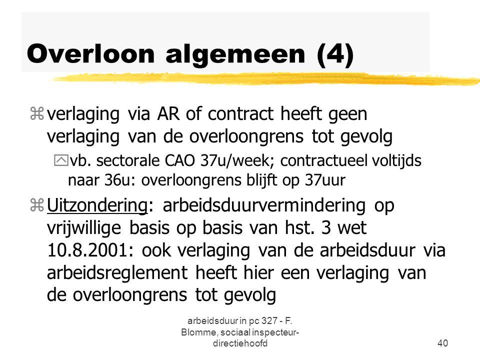 arbeidsduur in pc 327 - F. Blomme, sociaal inspecteur- directiehoofd40 Overloon algemeen (4) zverlaging via AR of contract heeft geen verlaging van de