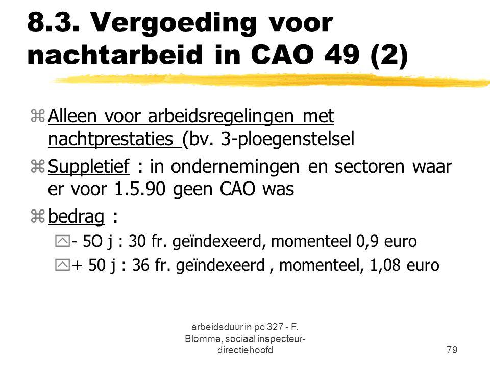arbeidsduur in pc 327 - F. Blomme, sociaal inspecteur- directiehoofd79 8.3. Vergoeding voor nachtarbeid in CAO 49 (2) zAlleen voor arbeidsregelingen m