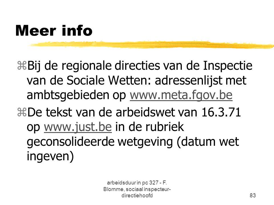 arbeidsduur in pc 327 - F. Blomme, sociaal inspecteur- directiehoofd83 Meer info zBij de regionale directies van de Inspectie van de Sociale Wetten: a