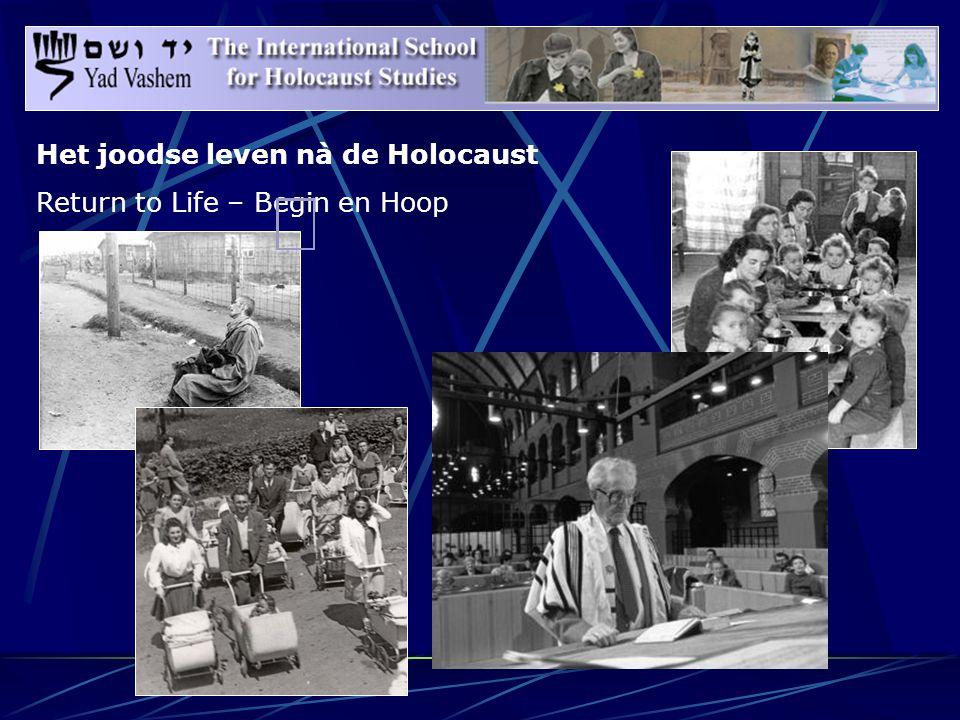 Het joodse leven nà de Holocaust Return to Life – Begin en Hoop