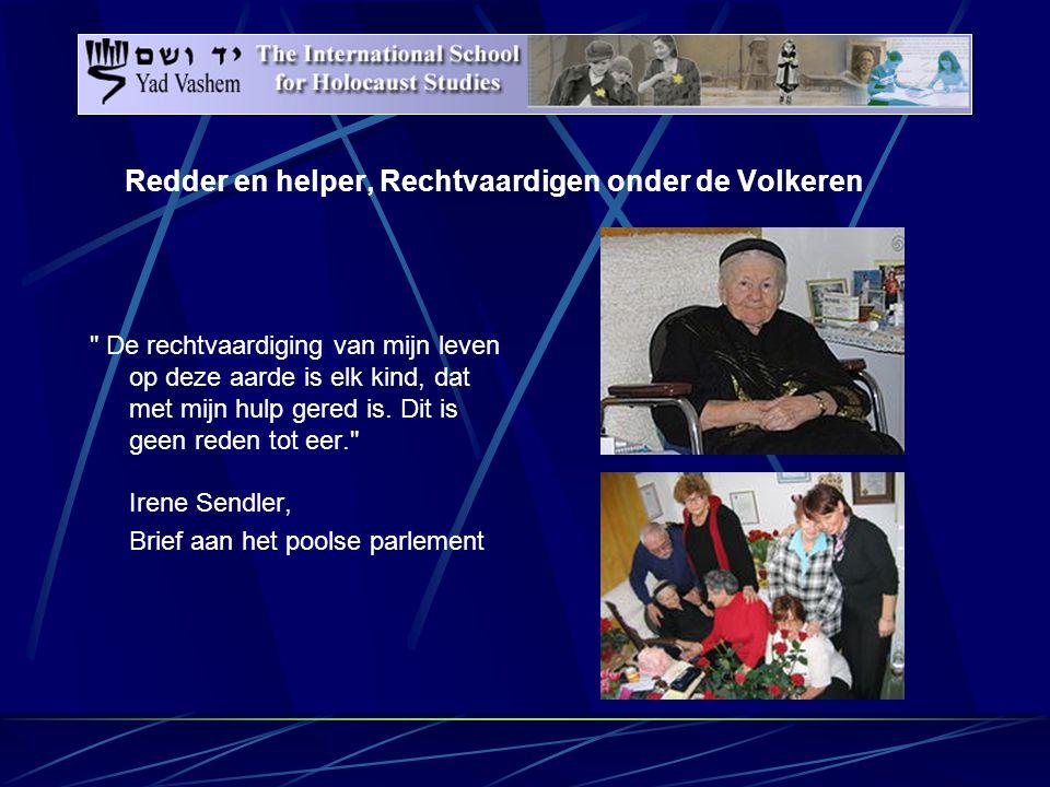 Redder en helper, Rechtvaardigen onder de Volkeren De rechtvaardiging van mijn leven op deze aarde is elk kind, dat met mijn hulp gered is.