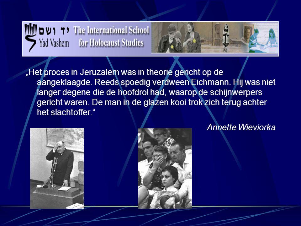 """""""Het proces in Jeruzalem was in theorie gericht op de aangeklaagde."""