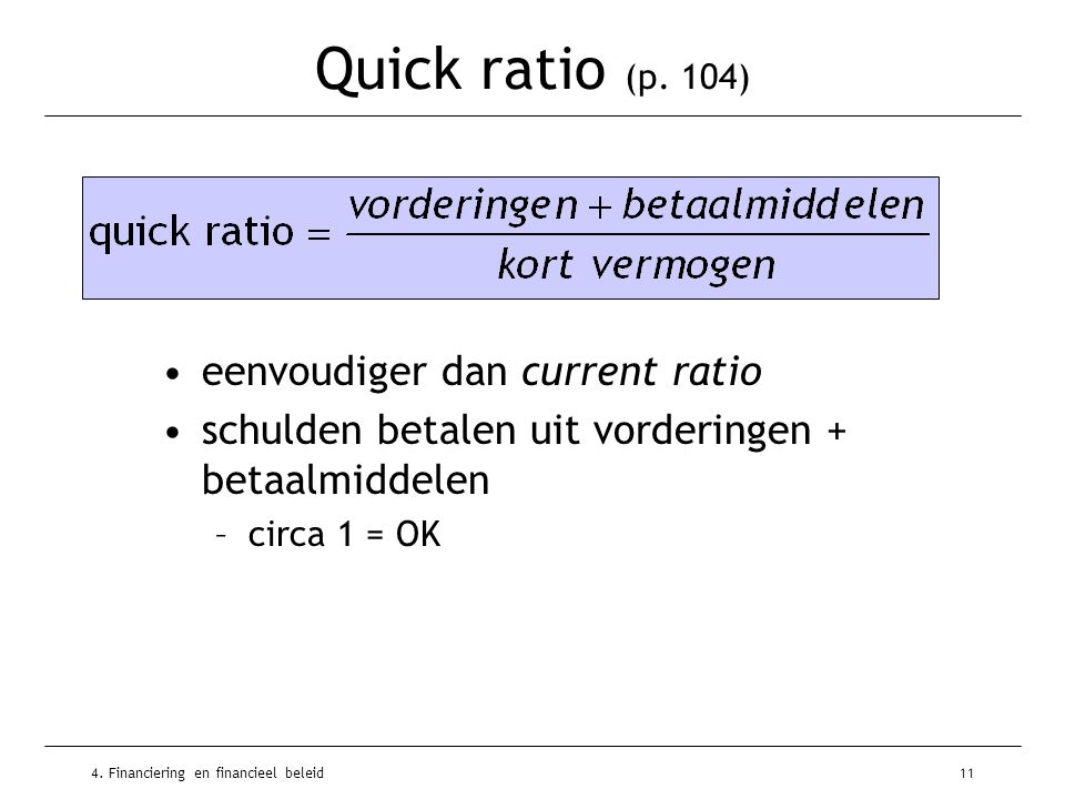 4.Financiering en financieel beleid11 Quick ratio (p.