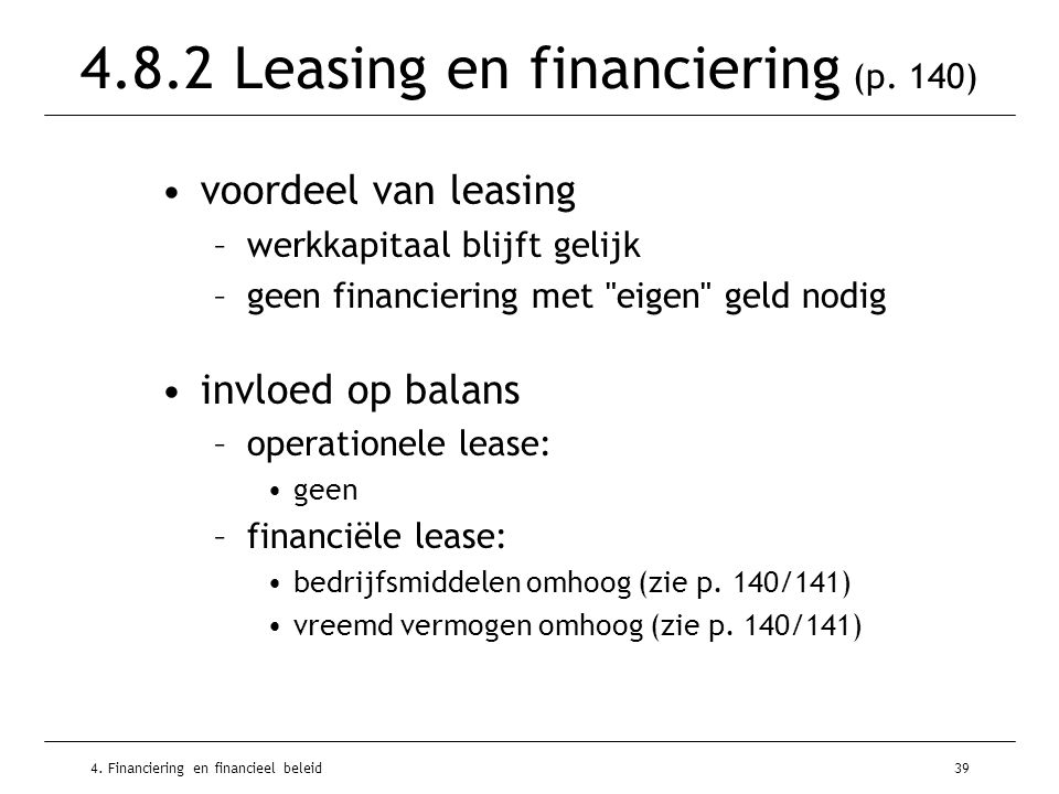 4.Financiering en financieel beleid39 4.8.2 Leasing en financiering (p.