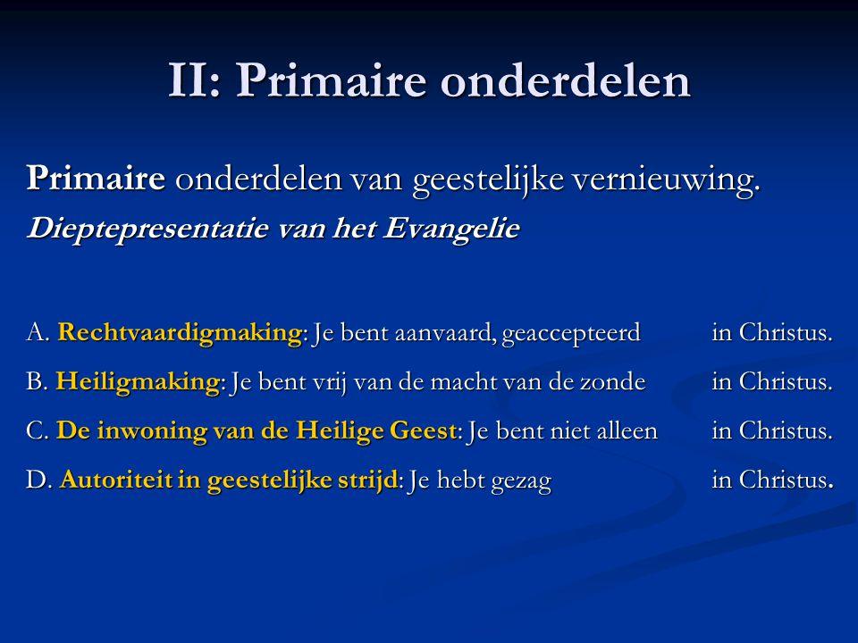 II: Primaire onderdelen Primaire onderdelen van geestelijke vernieuwing.