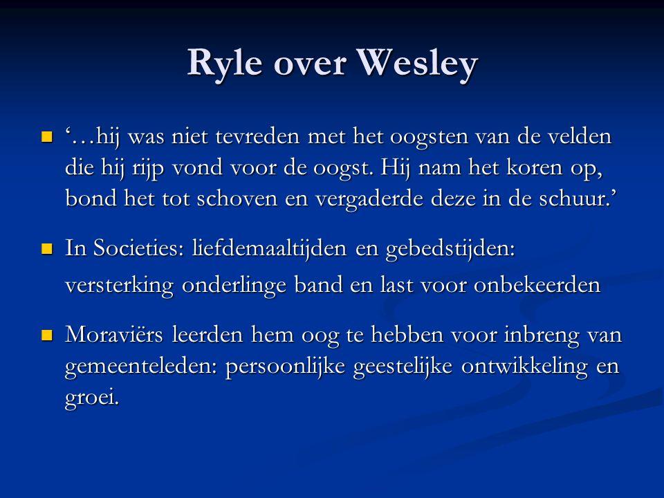 Ryle over Wesley  '…hij was niet tevreden met het oogsten van de velden die hij rijp vond voor de oogst.