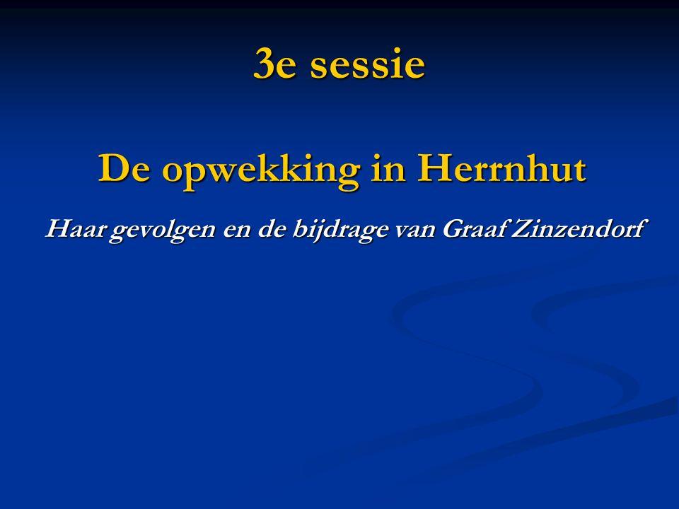 3e sessie De opwekking in Herrnhut Haar gevolgen en de bijdrage van Graaf Zinzendorf