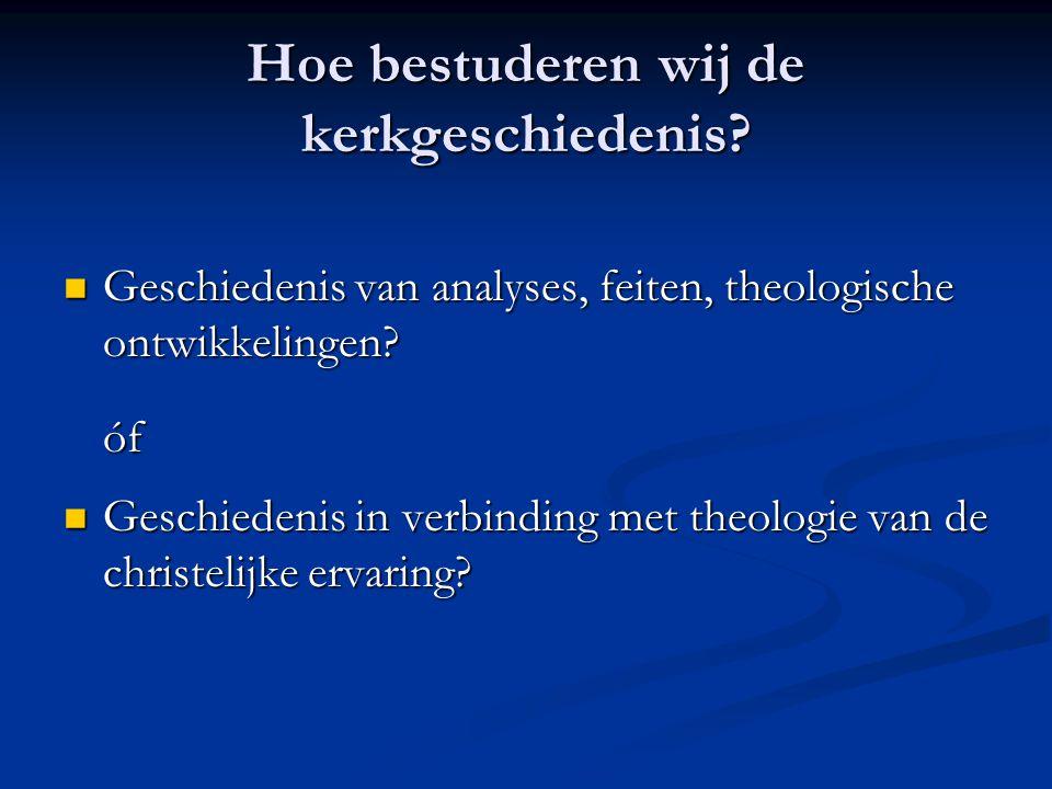 Hoe bestuderen wij de kerkgeschiedenis.