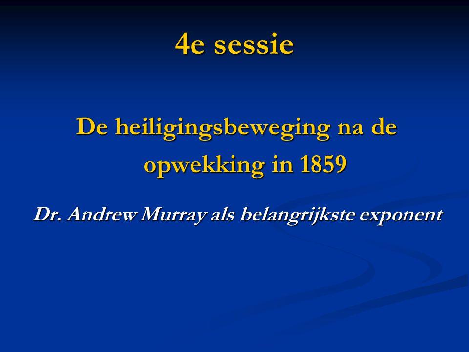 4e sessie De heiligingsbeweging na de opwekking in 1859 Dr.