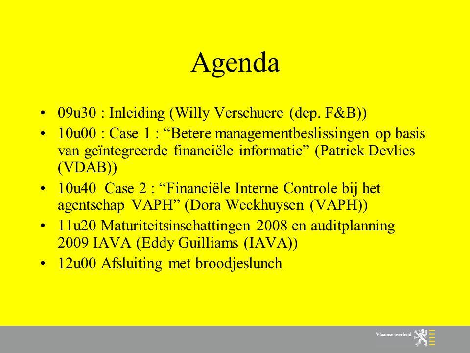 """Agenda •09u30 : Inleiding (Willy Verschuere (dep. F&B)) •10u00 : Case 1 : """"Betere managementbeslissingen op basis van geïntegreerde financiële informa"""