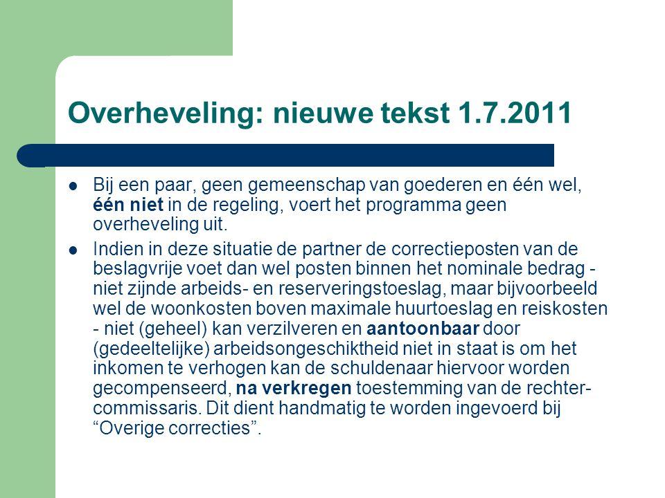 Overheveling: nieuwe tekst 1.7.2011  Bij een paar, geen gemeenschap van goederen en één wel, één niet in de regeling, voert het programma geen overhe