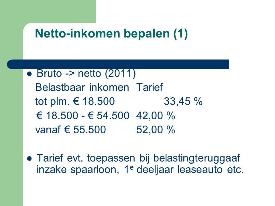 Netto-inkomen bepalen (1)  Bruto -> netto (2011) Belastbaar inkomenTarief tot plm. € 18.50033,45 % € 18.500 - € 54.50042,00 % vanaf € 55.50052,00 % 