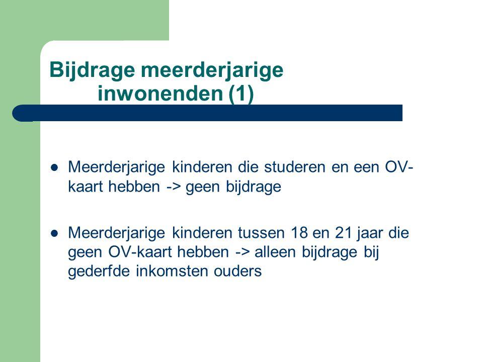 Bijdrage meerderjarige inwonenden (1)  Meerderjarige kinderen die studeren en een OV- kaart hebben -> geen bijdrage  Meerderjarige kinderen tussen 1